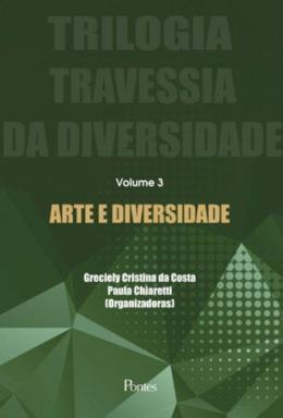 ARTE E DIVERSIDADE - VOL. 3 TRILOGIA TRAVESSIA DA DIVERSIDADE