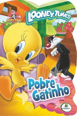 LICENCIADOS RECORTADOS(BRC): LOONEY TUNES. POBRE GATINHO!