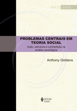 PROBLEMAS CENTRAIS EM TEORIA SOCIAL