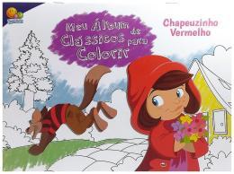 MEU ALBUM DE CLASSICOS PARA COLORIR: CHAPEUZINHO VERMELHO