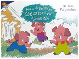 MEU ALBUM DE CLASSICOS PARA COLORIR: OS TRES PORQUINHOS