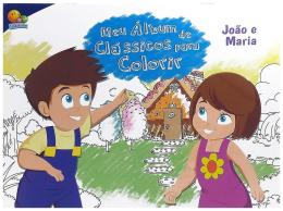 MEU ALBUM DE CLASSUCIS PARA COLORIR: JOAO E MARIA