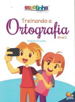 TREINANDO A ORTOGRAFIA: NIVEL 2
