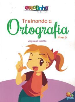 TREINANDO A ORTOGRAFIA: NIVEL 3