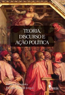 TEORIA, DISCURSO E ACAO POLITICA