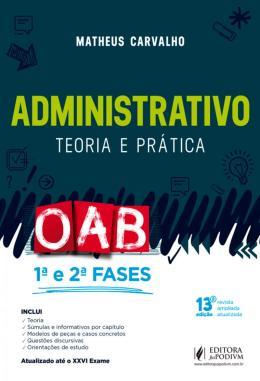 ADMINISTRATIVO - TEORIA E PRATICA - 13ª ED