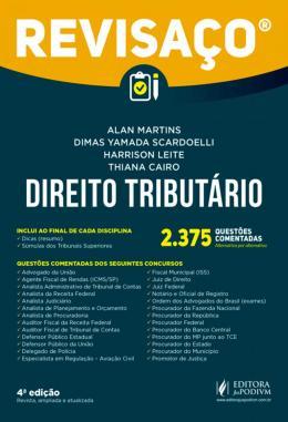 DIREITO TRIBUTARIO - 2.375 QUESTOES COMENTADAS, ALTERNATIVA POR ALTERNATIVA - 4ª ED
