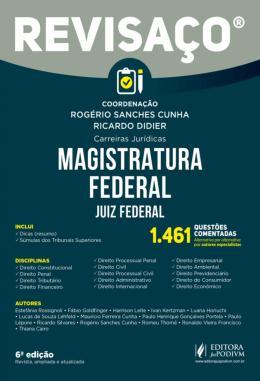 MAGISTRATURA FEDERAL - JUIZ FEDERAL - 1.461 QUESTOES COMENTADAS, ALTERNATIVA POR ALTERNATIVA POR AUTORES ESPECIALISTAS - 6ª ED
