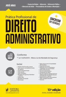 PRATICA PROFISSIONAL DE DIREITO ADMINISTRATIVO - 13ª ED