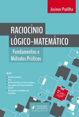 RACIOCINIO LOGICO-MATEMATICO - FUNDAMENTOS E METODOS PRATICOS - 2ª ED