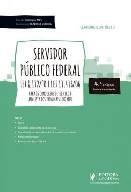 SERVIDOR PUBLICO FEDERAL - LEI 8.112/90 E LEI 11.416/06 - 4ª ED