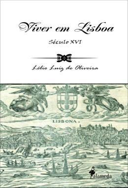VIVER EM LISBOA - SECULO XVI