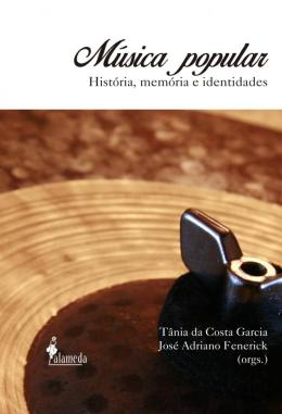 MUSICA POPULAR - HISTORIA, MEMORIA E IDENTIDADES