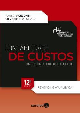 CONTABILIDADE DE CUSTOS - UM ENFOQUE DIRETO E OBJETIVO - 12ª ED