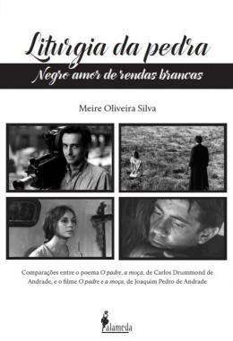 LITURGIA DA PEDRA - NEGRO AMOR DE RENDAS BRANCAS