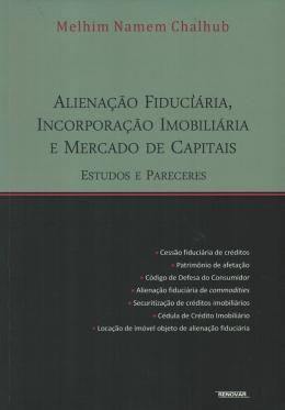 ALIENACAO FIDUCIARIA, INCORPORACAO IMOBILIARIA E MERCADO DE CAPITAIS - ESTUDOS E PARECERES