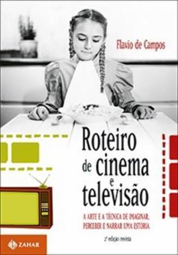 ROTEIRO DE CINEMA E TELEVISAO - 2ª ED