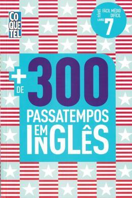MAIS 300 PASSATEMPOS EM INGLES - NIVEL FACIL-MEDIO-DIFICIL - VOL. 7