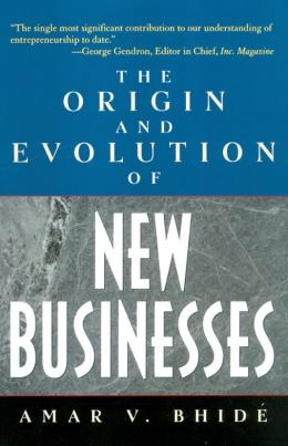 ORIGIN AND EVOLUTION OF NEW BUSINESSES, THE