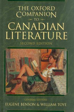 OXFORD COMPANION TO CANADIAN LITERATURE - 2ND ED