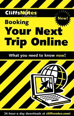 CLIFFSNOTES BOOKING YOUR NEXT TRIP ONLINE