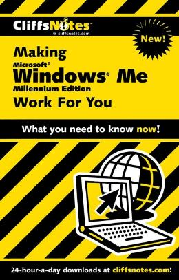 CLIFFSNOTES MAKING MICROSOFT WINDOWS ME (MILLENNIUM EDITION) WORK FOR YOU
