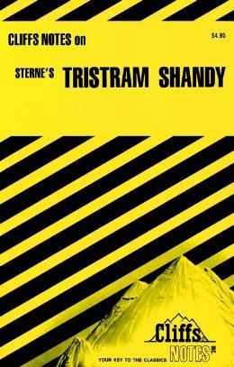 CLIFFSNOTES ON STERNE´S TRISTRAM SHANDY