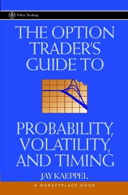 THE OPTION TRADER´S GUIDE TO PROBABILITY, VOLATILITY, AND TIMING