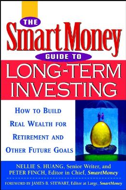 THE SMARTMONEY GUIDE TO LONG TERM INVESTING