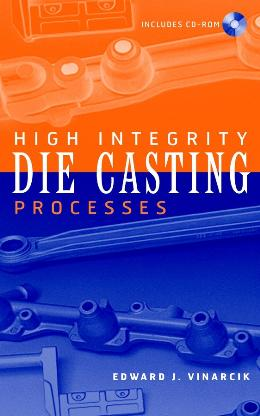 HIGH INTEGRITY DIE CASTING PROCESSES