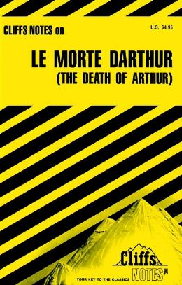 CLIFFSNOTES ON MALORY´S LE MORTE D´ARTHUR (THE DEATH OF ARTHUR)