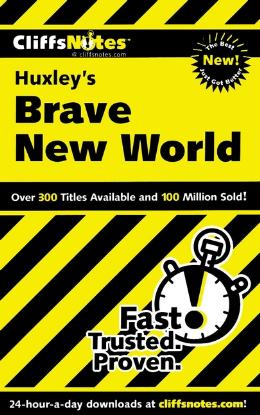 CLIFFSNOTES ON HUXLEY´S BRAVE NEW WORLD