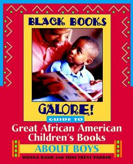 BLACK BOOKS GALORE! GUIDE TO GREAT AFRICAN AMERICAN CHILDREN´S BOOKS ABOUT BOYS