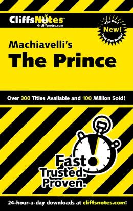 CLIFFSNOTES ON MACHIAVELLI´S THE PRINCE