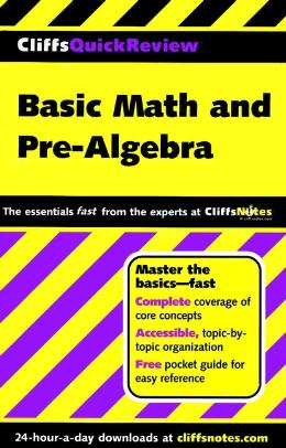 CLIFFSQUICKREVIEW BASIC MATH AND PRE ALGEBRA