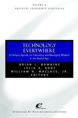 EDUCAUSE LEADERSHIP STRATEGIES, TECHNOLOGY EVERYWHERE