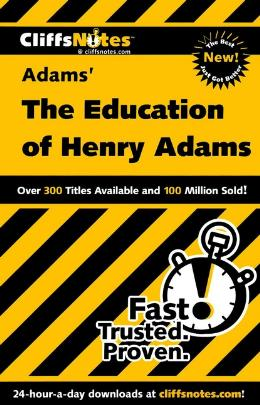 CLIFFSNOTES ON ADAMS´ THE EDUCATION OF HENRY ADAMS