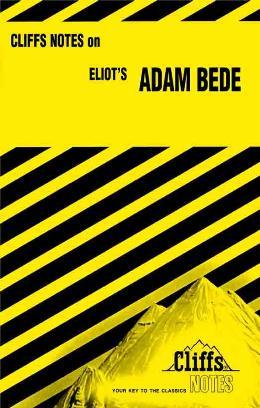CLIFFSNOTES ON ELIOT´S ADAM BEDE