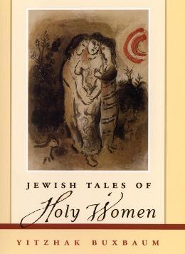 JEWISH TALES OF HOLY WOMEN