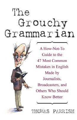 THE GROUCHY GRAMMARIAN
