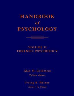 HANDBOOK OF PSYCHOLOGY, FORENSIC PSYCHOLOGY