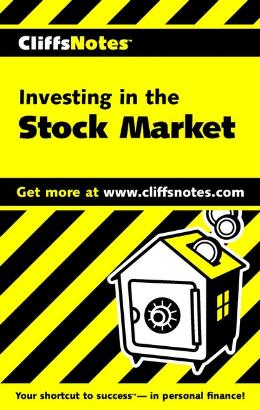 CLIFFSNOTES INVESTING IN THE STOCK MARKET