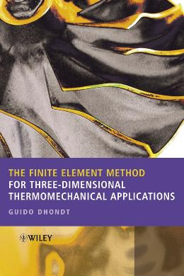 THE FINITE ELEMENT METHOD FOR THREE DIMENSIONAL THERMOMECHANICAL APPLICATIONS
