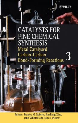 CATALYSTS FOR FINE CHEMICAL SYNTHESIS, CATALYSTS FOR CARBON CARBON BOND FORMATION
