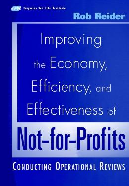 IMPROVING THE ECONOMY, EFFICIENCY, AND EFFECTIVENESS OF NOT FOR PROFITS