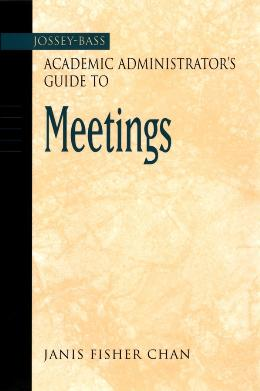 THE JOSSEY BASS ACADEMIC ADMINISTRATOR´S GUIDE TO MEETINGS