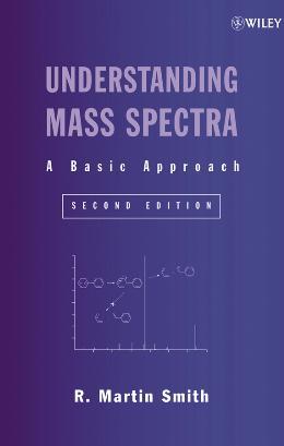 UNDERSTANDING MASS SPECTRA