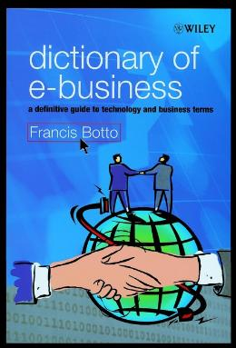 DICTIONARY OF E BUSINESS