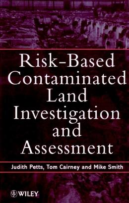 RISK BASED CONTAMINATED LAND INVESTIGATION AND ASSESSMENT