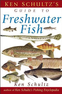 KEN SCHULTZ´S FIELD GUIDE TO FRESHWATER FISH